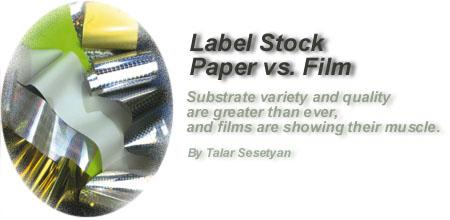 Label Stock: Paper vs. Film